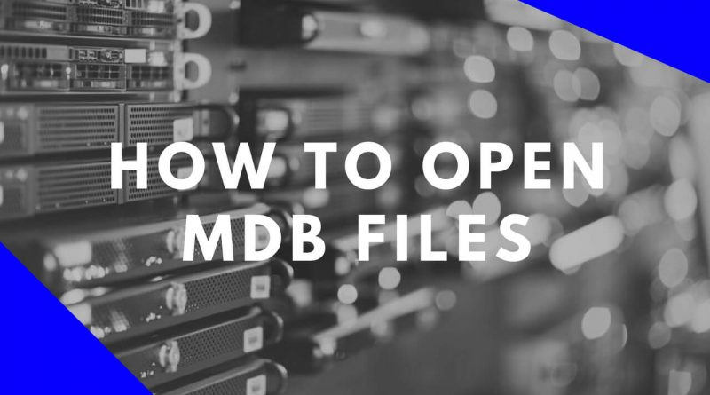 How To Open MDB Files without MS Access