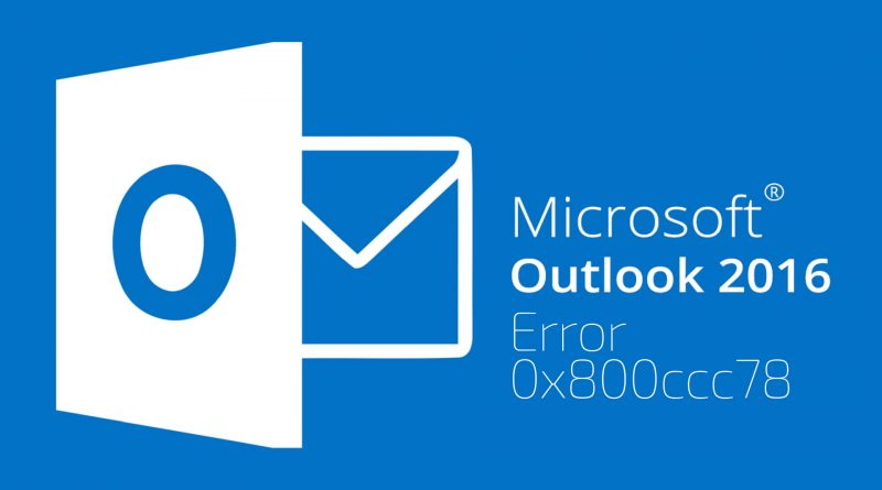 RESOLVE MS OUTLOOK ERROR 0x800ccc78